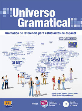 UNIVERSO GRAMATICAL. GRAMÁTICA DE REFERENCIA PARA ESTUDIANTES DE ESPAÑOL