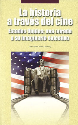 HISTORIA A TRAVES DEL CINE. ESTADOS UNIDOS: UNA MIRADA A
