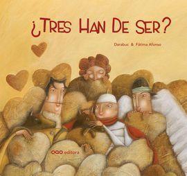 TRES HAN DE SER