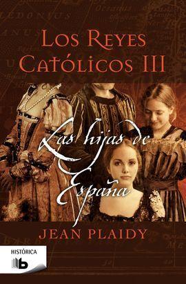 HIJAS DE ESPAÑA LOS REYES CATOLICOS 3,LAS