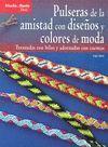 PULSERAS DE AMISTAD CON DISEÑOS Y COLORES DE MODA