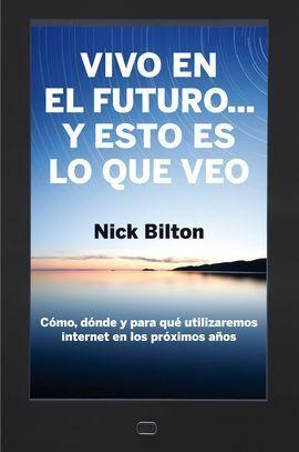VIVO EN EL FUTURO ... Y ESTO ES LO QUE VEO