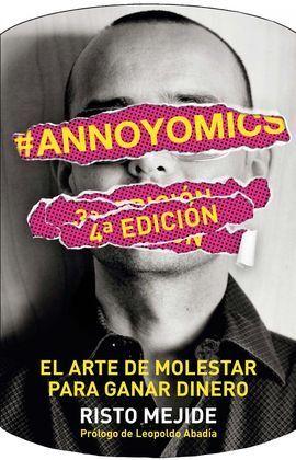ANNOYOMICS. EL ARTE DE MOLESTAR PARA GANAR DINERO
