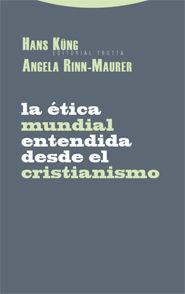 ÉTICA MUNDIAL ENTENDIDA DESDE EL CRISTIANISMO, EL
