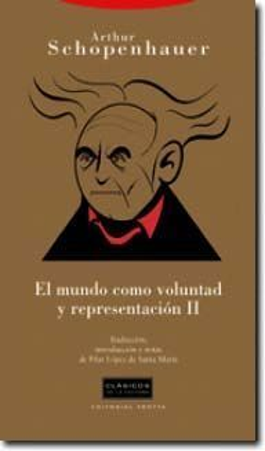 EL MUNDO COMO VOLUNTAD Y REPRESENTACIÓN II