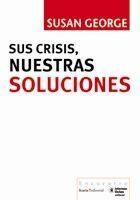 SUS CRISIS, NUESTRAS SOLUCIONES