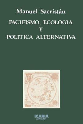 PACIFISMO, ECOLOGIA Y POLITICAS ALTERNATIVAS