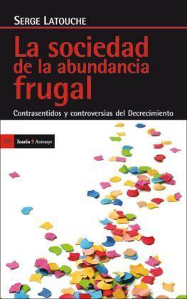 LA SOCIEDAD  DE LA ABUNDACIA FRUGAL