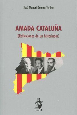AMADA CATALUÑA (REFLEXIONES DE UN HISTORIADOR)