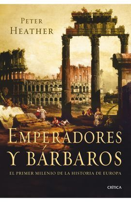 EMPERADORES Y BÁRBAROS. EL PRIMER MILENIO DE LA HI
