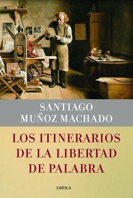 LOS ITINERARIOS DE LA LIBERTAD DE PALABRA