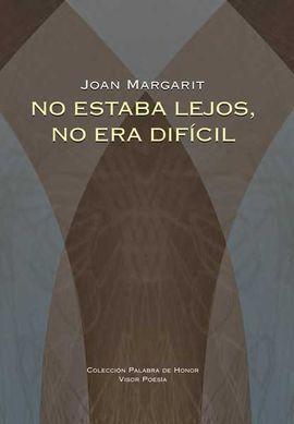 NO ESTABA LEJOS, NO ERA DIFICIL