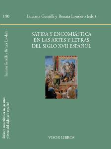 SÁTIRA Y ENCOMIÁSTICA EN LAS ARTES Y LETRAS DEL SIGLO XVII ESPAÑOL