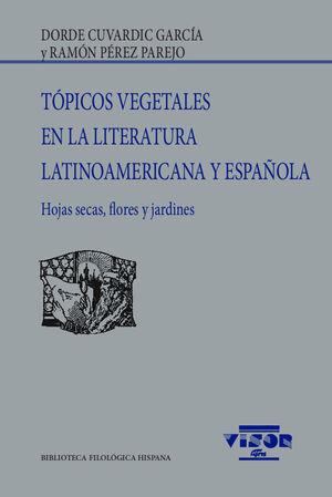 TÓPICOS VEGETALES EN LA LITERATURA LATINOAMERICANA Y ESPAÑOLA