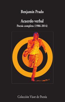ACUERDO VERBAL. POESIA COMPLETA (1986-2014)