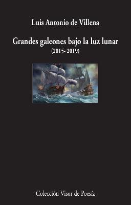 GRANDES GALEONES BAJO LA LUZ LUNAR (2015-2019)