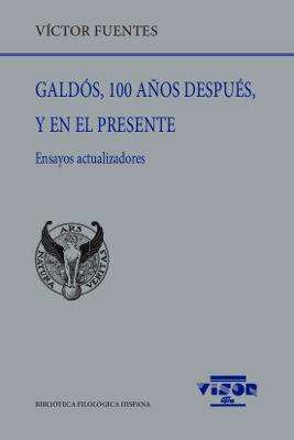 GALDÓS, 100 AÑOS DESPUÉS, Y EN EL PRESENTE