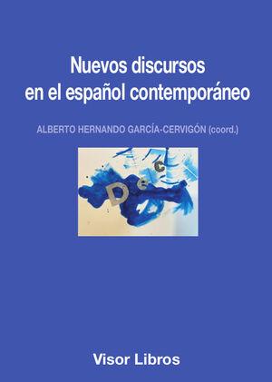 NUEVOS DISCURSOS EN EL ESPAÑOL CONTEMPORÁNEO