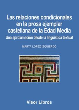 LAS RELACIONES CONDICIONALES EN LA PROSA EJEMPLAR CASTELLANA DE LA EDAD MEDIA