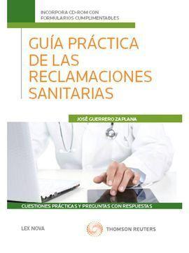 GUÍA PRÁCTICA DE LAS RECLAMACIONES SANITARIAS. CUESTIONES PRÁCTICAS Y PREGUNTAS