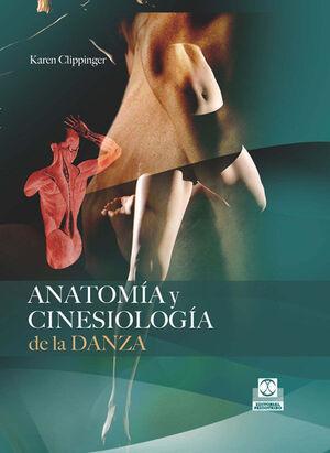 ANATOMÍA Y CINESIOLOGÍA DE LA DANZA (CARTONÉ).