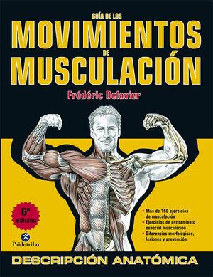 GUIA DE LOS MOVIMIENTOS DE MUSCULACION 6ED.