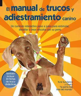 EL MANUAL DE TRUCOS Y ADIESTRAMIENTO CANINO (COLOR + 30 FICHAS DE TRUCOS)