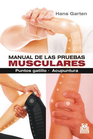 MANUAL DE LAS PRUEBAS MUSCULARES. PUNTOS GATILLO. ACUPUNTURA
