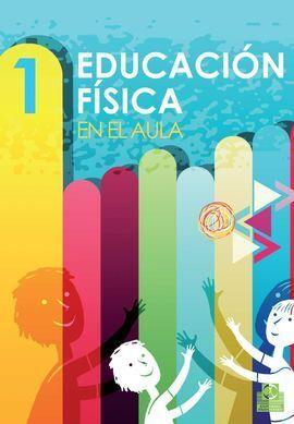 EDUCACIÓN FÍSICA EN EL AULA. 1