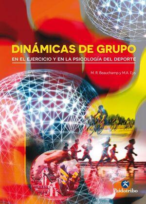 DINAMICAS DE GRUPO EN EL EJERCICIO Y EN LA PSICOLOGIA DEL DEPRTE