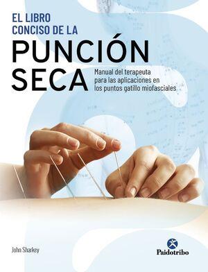 EL LIBRO CONCISO DE LA PUNCION SECA. MANUAL DEL TERAPEUTA PARA LA