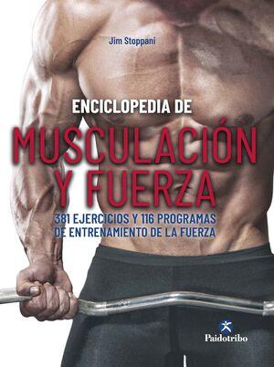 ENCICLOPEDIA DE MUSCULACIÓN Y FUERZA. 381 EJERCICIOS Y 116 PROGRA