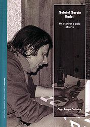 GABRIEL GARCIA BADELL/UN ESCRITOR A CIELO ABIERTO