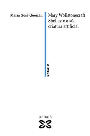 MARY WOLLSTONECRAFT SHELLEY E A SÚA CRIATURA ARTIFICIAL