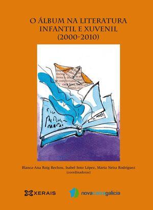 O ÁLBUM NA LITERATURA INFANTIL E XUVENIL, 2000-2010