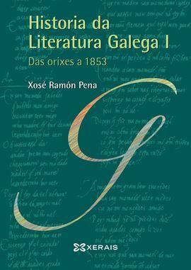 HISTORIA DA LITERATURA GALEGA I. DAS ORIXES A 1853