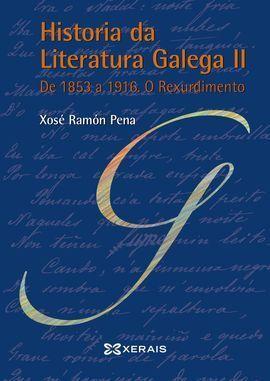 HISTORIA DA LITERATURA GALEGA II. DE 1853 A 1916
