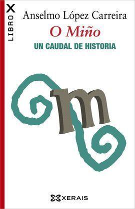 O MIÑO. UN CAUDAL DE HISTORIA