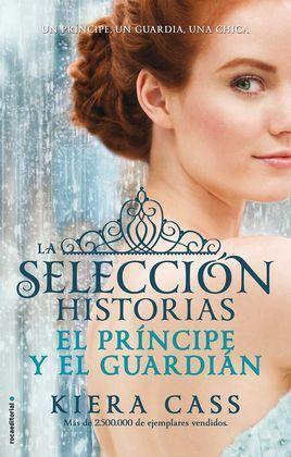 EL PRÍNCIPE Y EL GUARDIAN. HISTORIAS DE LA SELECCION VOL. 1