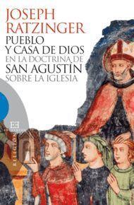 PUEBLO Y CASA DE DIOS EN LA DOCTRINA DE SAN AGUSTIN SOBRE LA IGLESIA