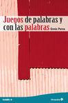 JUEGOS DE PALABRAS Y CON LAS PALABRAS