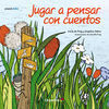 JUGAR A PENSAR CON CUENTOS (CUENTO 4-5 AÑOS)