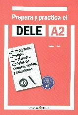 PREPARA Y PRACTICA EL DELE A2