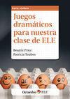 JUEGOS DRAMÁTICOS PARA NUESTRA CLASE DE ELE