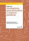 TALLER DE VOCABULARIO PARA DESCUBRIR Y CONOCER PALABRAS
