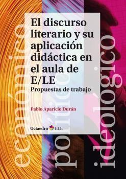 EL DISCURSO LITERARIO Y SU APLICACIÓN DIDÁCTICA EN EL AULA DE E/LE
