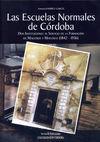 ESCUELAS NORMALES DE CORDOBA. DOS INSTITUCIONES AL SERVI