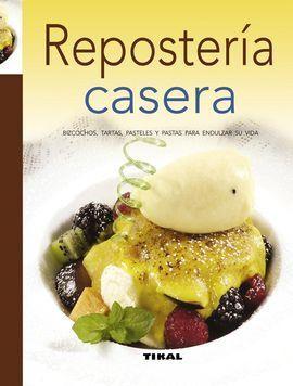 REPOSTERIA CASERA.(RECETARIO DE COCINA)