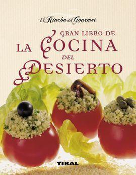 GRAN LIBRO DE COCINA DEL DESIERTO.(RINCON DEL GROUMET)