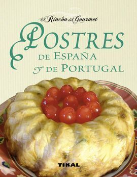 POSTRES DE ESPAÑA Y PORTUGAL.(RINCON DEL GROUMET)